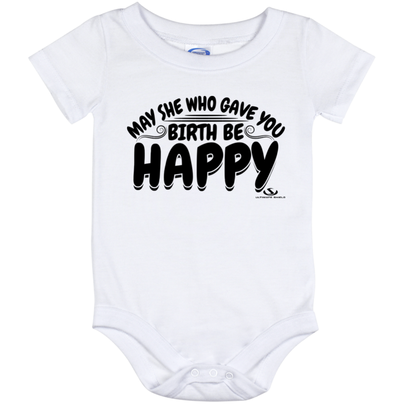 MAY SHE WHO GAVE YOU BIRTH BE HAPPY Onesie 12 Month