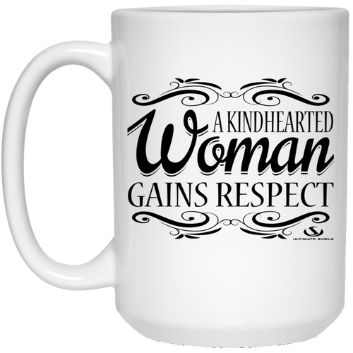 A KINDHEARTED WOMAN GAINS RESPECT BLACK PRINT 15 oz. White Mug