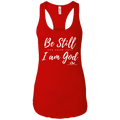 BE STILL AND KNOW THAT I AM GOD Ladies Ideal Racerback Tank