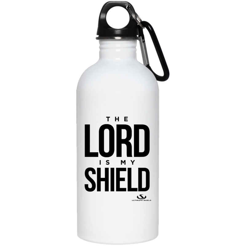 THE LORD IS MY SHEILD 20 oz. Stainless Steel Water Bottle