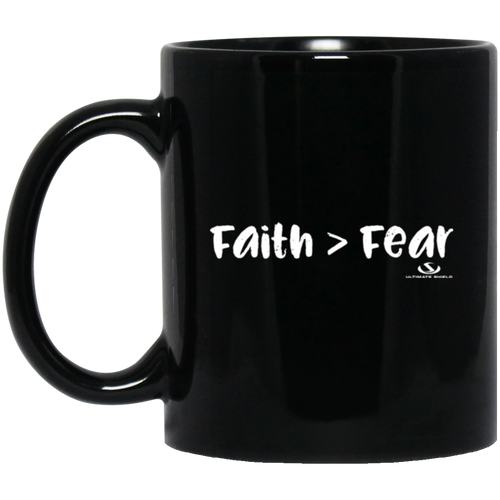 FAITH GREATER THAN FEAR 11 oz. Black Mug