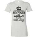 Never underestimate the power of a woman Ladies' Favorite T-Shirt