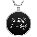 BE STILL AND KNOW THAT I AM GOD  Circle Necklace