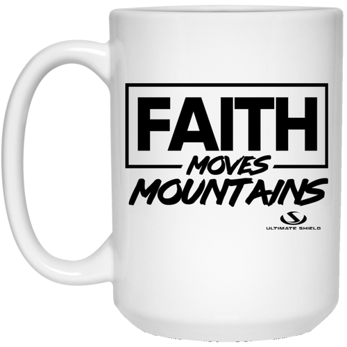 FAITH MOVES MOUNTAIN 15 oz. White Mug