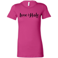 LOVE > HATE  Ladies' Favorite T-Shirt