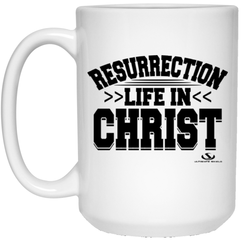 RESURRECTION LIFE IN CHRIST 15 oz. White Mug