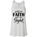 WALK BY  FAITH NOT BY SIGHT Flowy Racerback Tank