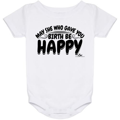 MAY SHE WHO GAVE YOU BIRTH BE HAPPY  Onesie 24 Month