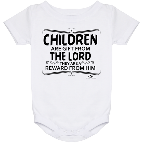 CHILDREN ARE GIFT FROM THE LORD THEY ARE A REWARD FROM HIM Onesie 24 Month