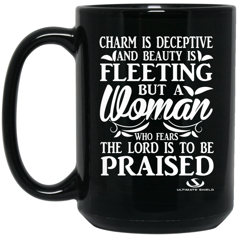 CHARM IS DECEPTIVE AND BEAUTY IS FLEETING 15 oz. Black Mug