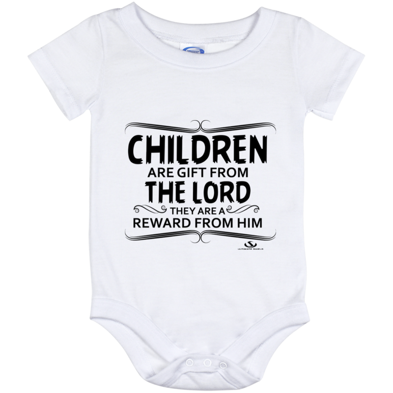 CHILDREN ARE GIFT FROM THE LORD THEY ARE A REWARD FROM HIM Baby Onesie 12 Month