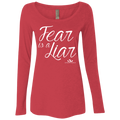 FEAR IS A LIAR Ladies' Triblend LS Scoop