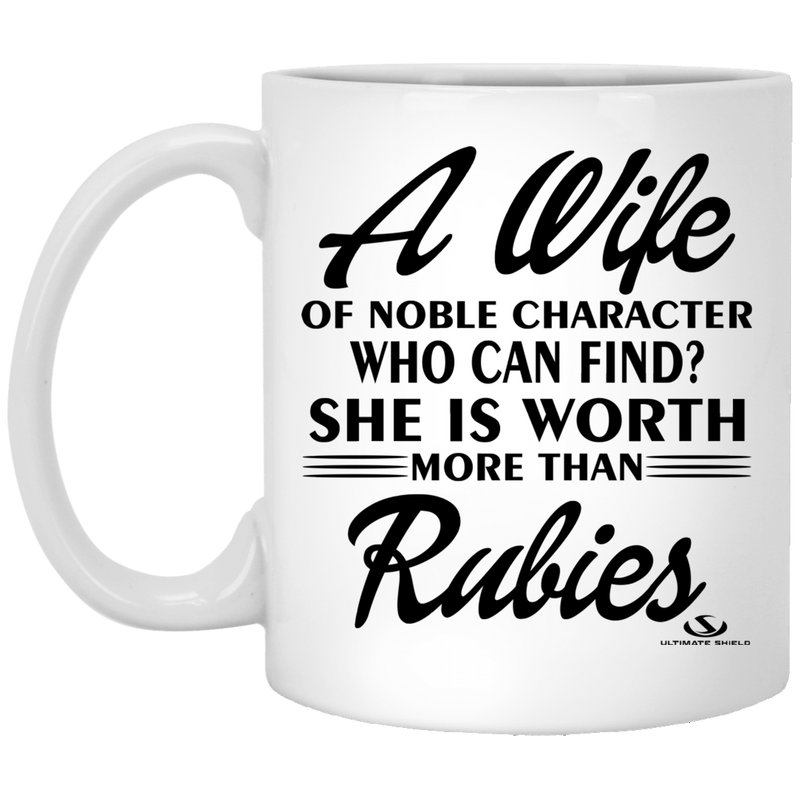 A WIFE OF NOBLE CHARACTER White Mug