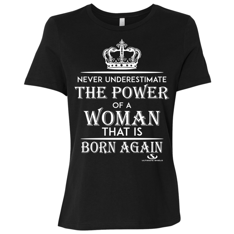 NEVER UNDERESTIMATE THE POWER OF A WOMAN THAT IS BORN AGAIN Ladies' Relaxed Jersey Short-Sleeve T-Shirt