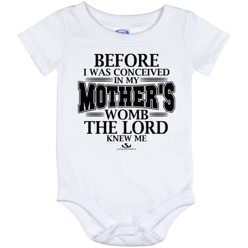 BEFORE I WAS CONCEIVED IN MY MOTHERS WOMB THE LORD KNEW ME Onesie 12 Month