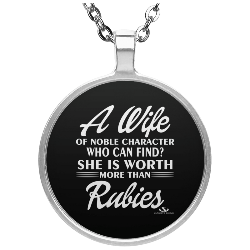A WIFE OF NOBLE CHARACTER WHO CAN FIND? SHE IS WORTH MORE THAN RUBIES Circle Necklace