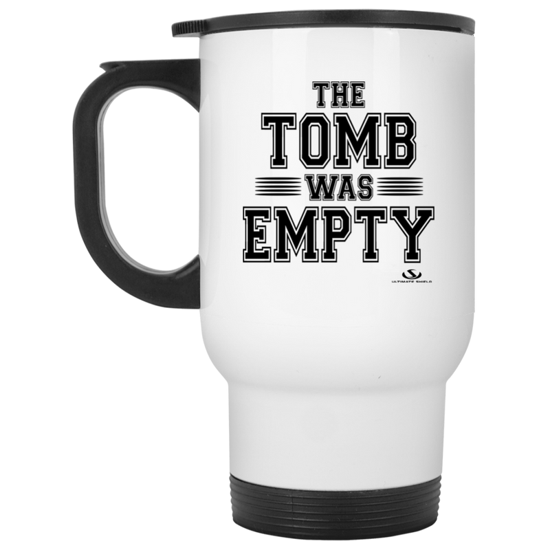 THE TOMB WAS EMPTY White Travel Mug