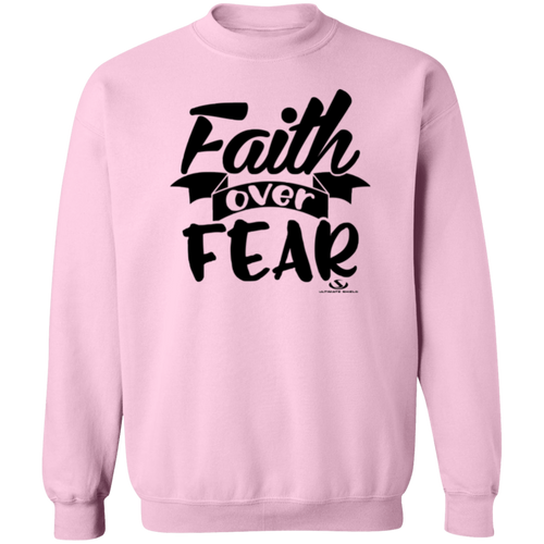 FAITH OVER FEAR LADIES Crewneck Pullover Sweatshirt  8 oz.
