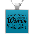 A KINDHEARTED WOMAN GAINS RESPECT Square Necklace