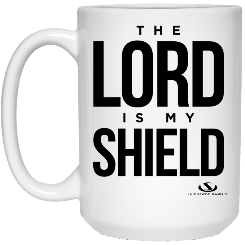 THE LORD IS MY SHIELD 15 oz. White Mug