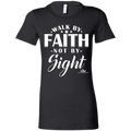 WALK BY FAITH NOT BY SIGHT Ladies' Favorite T-Shirt