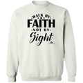 WALK BY FAITH NOT BY SIGHT LADIES Crewneck Pullover Sweatshirt  8 oz.