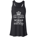 NEVER UNDERESTIMATE THE POWER OF A WOMAN THAT IS BORN AGAIN Flowy Racerback Tank