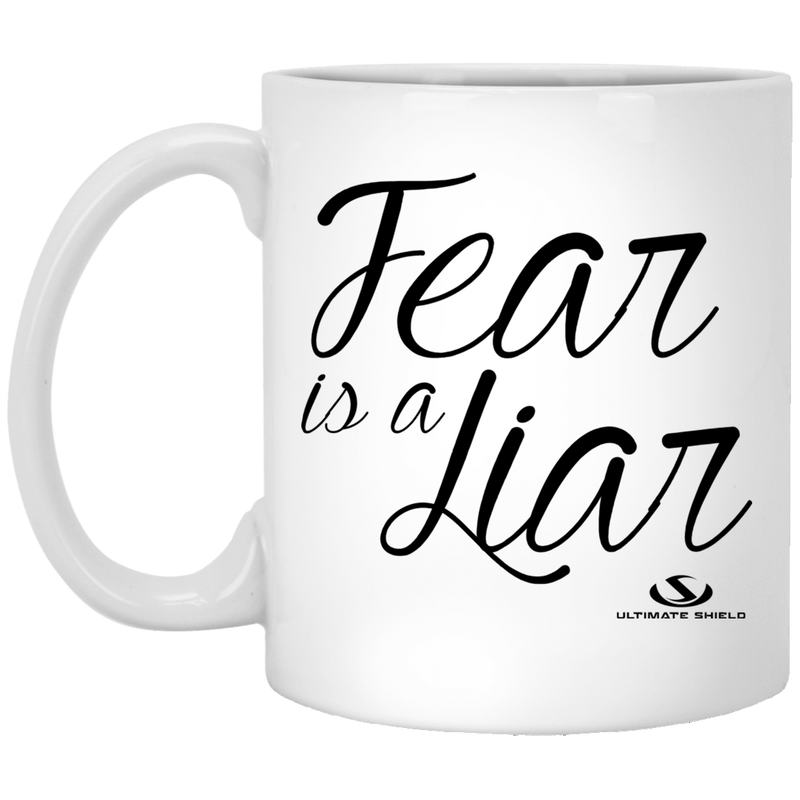 FEAR IS A LIAR 11 oz. White Mug