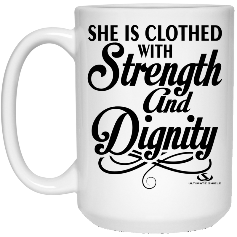 SHE IS CLOTHED WITH STRENGTH AND DIGNITY 15 oz. White Mug