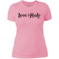 LOVE > HATE Ladies'  T-Shirt