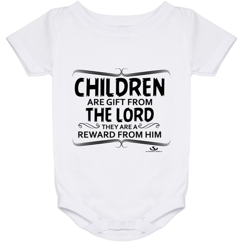 CHILDREN ARE GIFT FROM THE LORD THEY ARE A REWARD FROM HIM Baby Onesie 24 Month