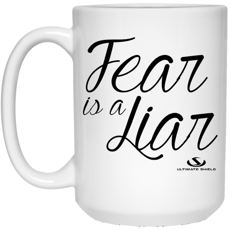 FEAR IS A LIAR 15 oz. White Mug
