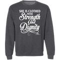 SHE IS CLOTHED WITH STRENGTH AND DIGNITY LADIES Pullover Sweatshirt  8 oz.