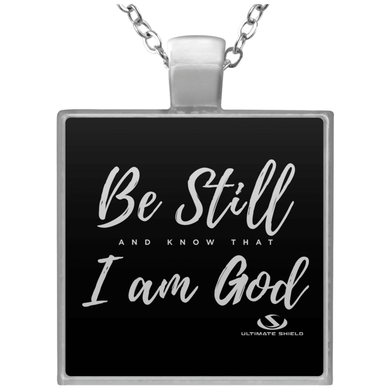 BE STILL AND KNOW THAT I AM GOD Square Necklace