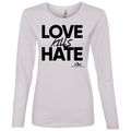 LOVE KILLS HATE BLACK PRINT Ladies' Lightweight LS T-Shirt