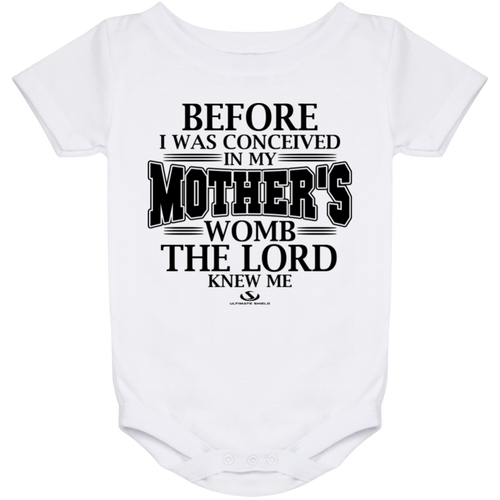 BEFORE I WAS CONCEIVED IN MY MOTHERS WOMB THE LORD KNEW ME Onesie 24 Month