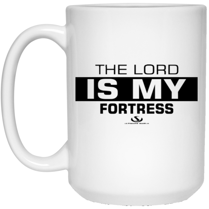 THE LORD IS MY FORTRESS 15 oz. White Mug