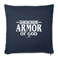 "PUT ON THE FULL ARMOR OF GOD Throw Pillow Cover 17.5"" x 17.5"" - navy"