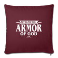 "PUT ON THE FULL ARMOR OF GOD Throw Pillow Cover 17.5"" x 17.5"" - burgundy"