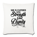 "SHE IS CLOTHED WITH STRENGTH AND DIGNITY Throw Pillow Cover 17.5"" x 17.5"" - natural white"