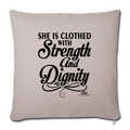 "SHE IS CLOTHED WITH STRENGTH AND DIGNITY Throw Pillow Cover 17.5"" x 17.5"" - light taupe"