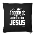 "I AM REDEEMED BY THE BLOOD Throw Pillow Cover 17.5"" x 17.5"" - black"