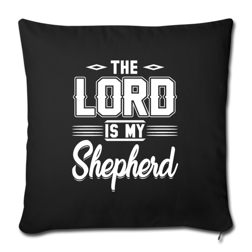 "THE LORD IS MY SHEPHERD Throw Pillow Cover 17.5"" x 17.5"" - black"