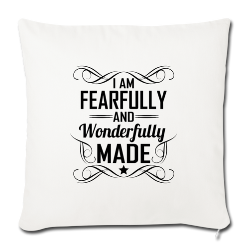"I AM FEARFULLY AND WONDERFULLY MADE Throw Pillow Cover 17.5"" x 17.5"" - natural white"