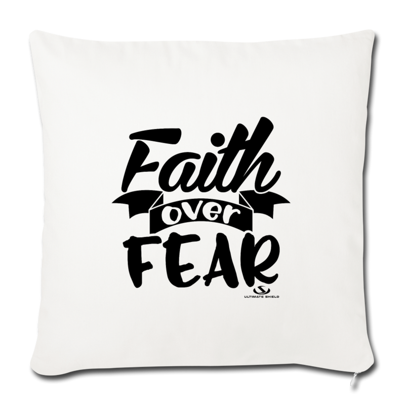 "FAITH OVER FEAR Throw Pillow Cover 17.5"" x 17.5"" - natural white"