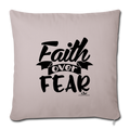 "FAITH OVER FEAR Throw Pillow Cover 17.5"" x 17.5"" - light taupe"