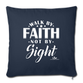"WALK BY FAITH NOT BY SIGHT Throw Pillow Cover 17.5"" x 17.5"" - navy"