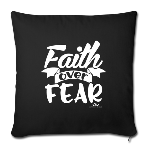 "FAITH OVER FEAR Throw Pillow Cover 17.5"" x 17.5"" - black"