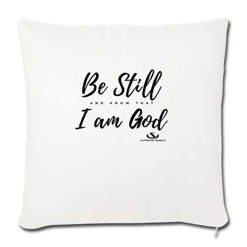 "BE STILL AN KNOW I AM GOD Throw Pillow Cover 17.5"" x 17.5"" - natural white"