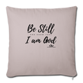 "BE STILL AN KNOW I AM GOD Throw Pillow Cover 17.5"" x 17.5"" - light taupe"